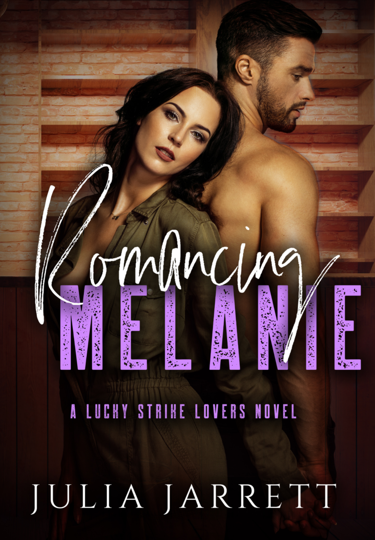 Romancing Melanie (Lucky Strike book 4) by Julia Jarrett